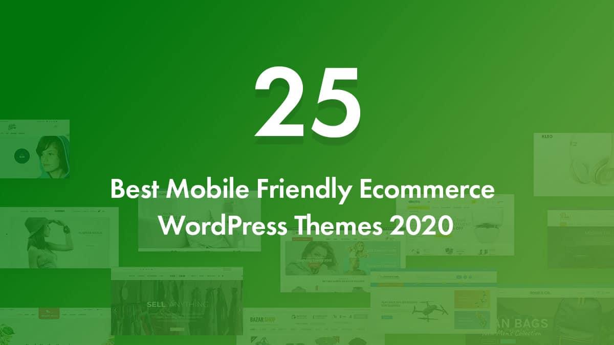 25 Best Mobile Friendly Ecommerce WordPress Themes 2020
