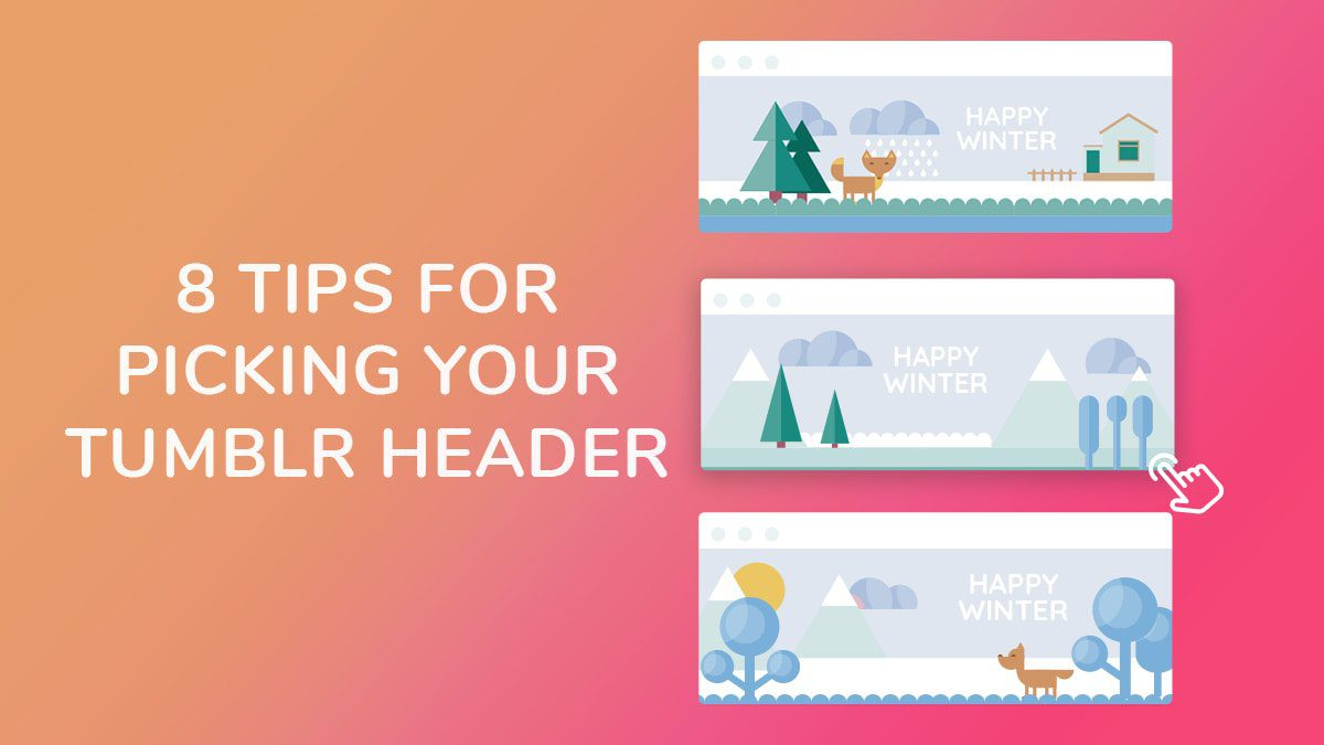 8 Tips for Picking your Tumblr Header