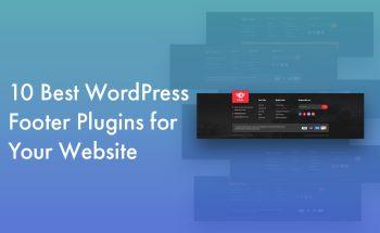 10 Best WordPress Footer Plugins for Your Website