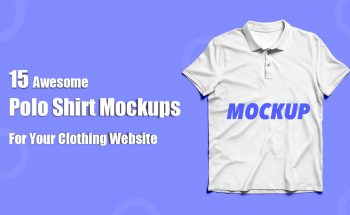 15 Awesome Polo Shirt Mockups For Your Clothing Website