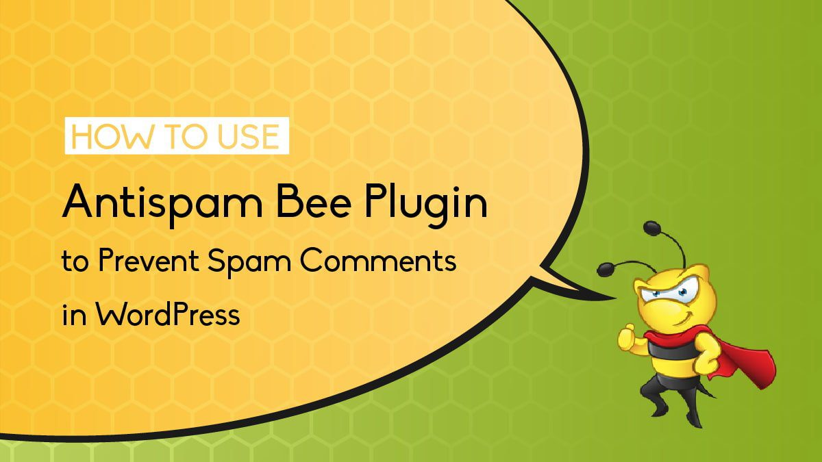 Antispam Bee Plugin to Prevent Spam Comments in WordPress