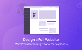 Design a Full Website-WordPress Gutenberg Tutorial for Developers