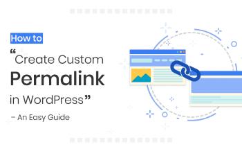 How to Create Custom Permalinks in WordPress