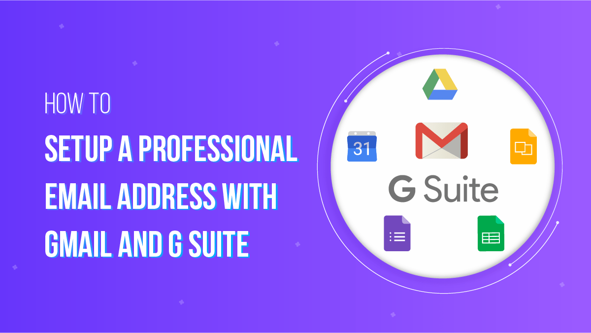 Setup a Professional Email Address with Gmail and G Suite