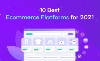10 Best Ecommerce Platforms