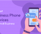 Best Business Phone Services for Small Business
