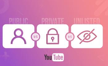 YouTube Public vs Private vs Unlisted Video