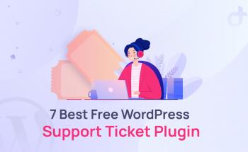 Best Free WordPress Support Ticket Plugin