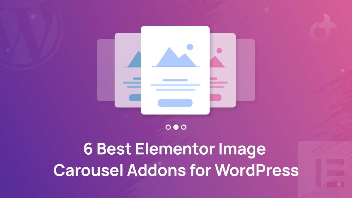 Best Elementor Image Carousel Addons for WordPress