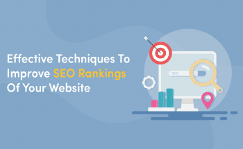 Easy Yet Effective Techniques To Improve SEO Rankings Of Your Website