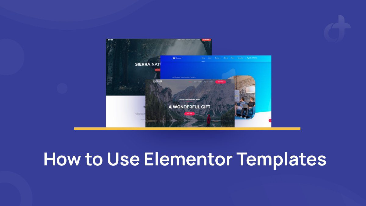 How to Use Elementor Templates The Definite Guide