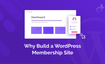 Why Build a WordPress Membership Site